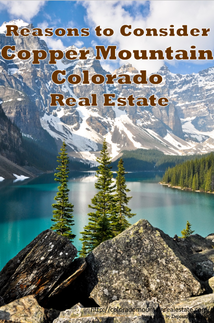 Reasons to Consider Copper Mountain Colorado Real Estate