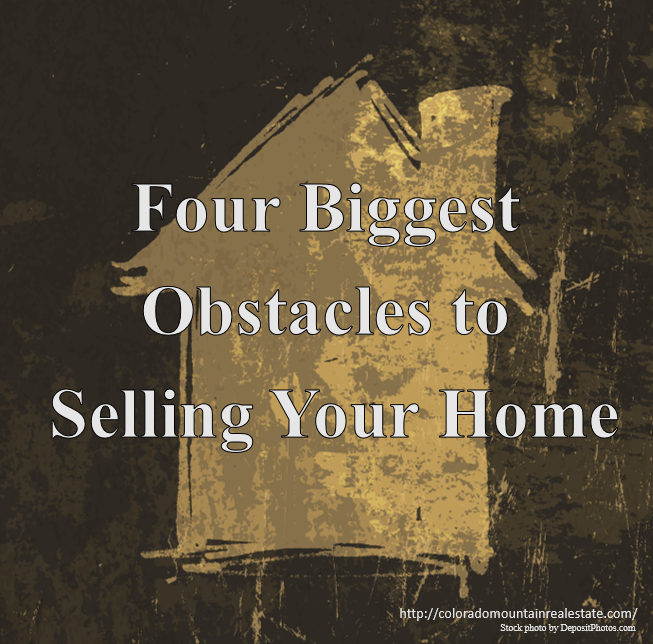 Four Biggest Obstacles to Selling Your Home