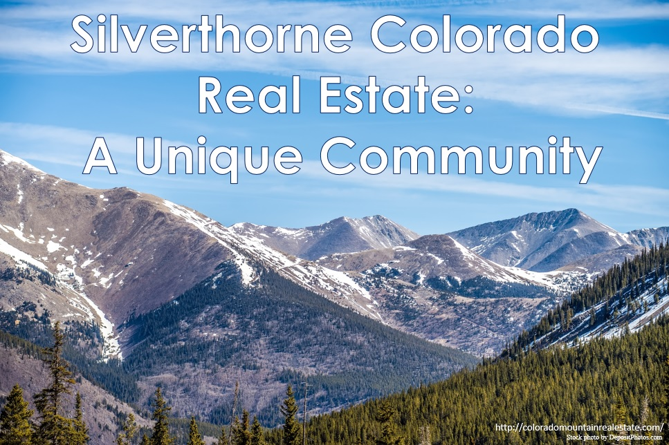 Silverthorne Colorado Real Estate: A Unique Community with a LOT to offer!