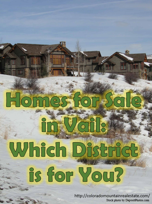 Homes for Sale in Vail Colorado: Which District is for You?