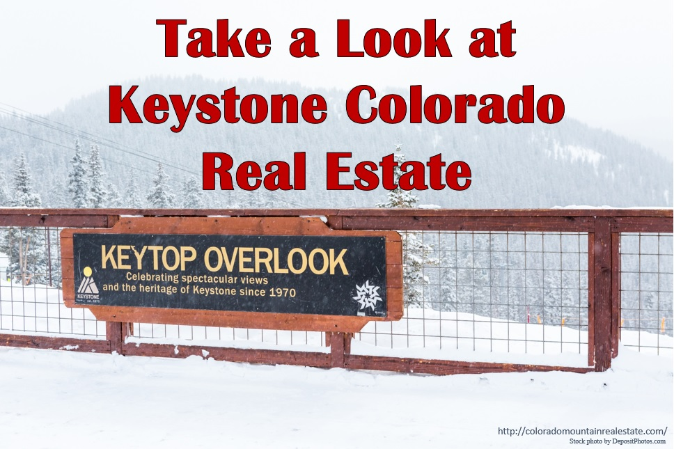 Take a Look at Keystone Colorado Real Estate