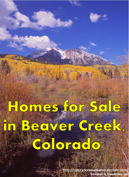 Homes for Sale in Beaver Creek, Colorado