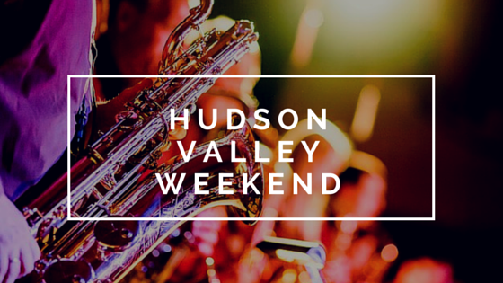 Things to Do in the Hudson Valley this weekend