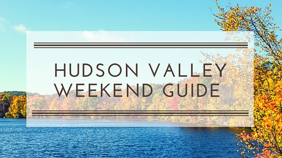 Hudson valley living blog what 39 s going on in westchester for Things to do in hudson ny this weekend