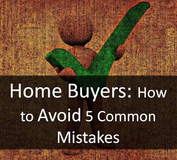 Homebuyers 5 top mistakes