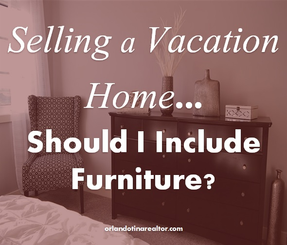 Should I sell my vacation home with or without furniture