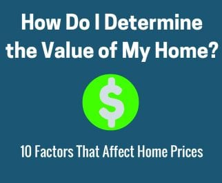 How Do I Determine the Value of My Home?