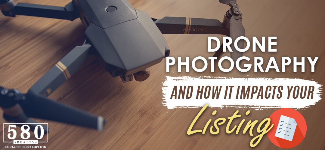 Drone Photography and How It Impacts Your Listing