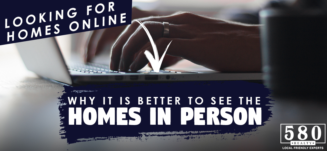 Looking for Homes Online: Why it is better to see the homes in person