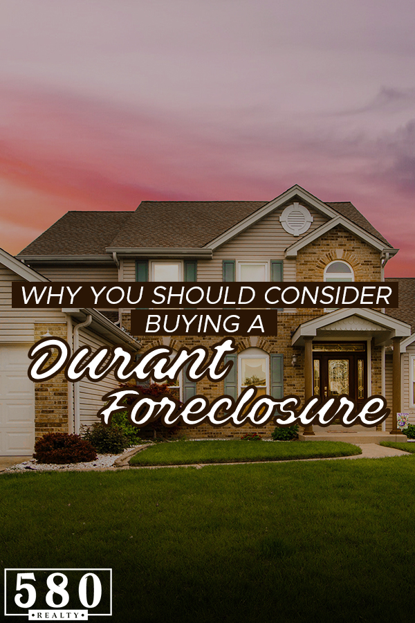 Why you should consider buying a Durant foreclosure2