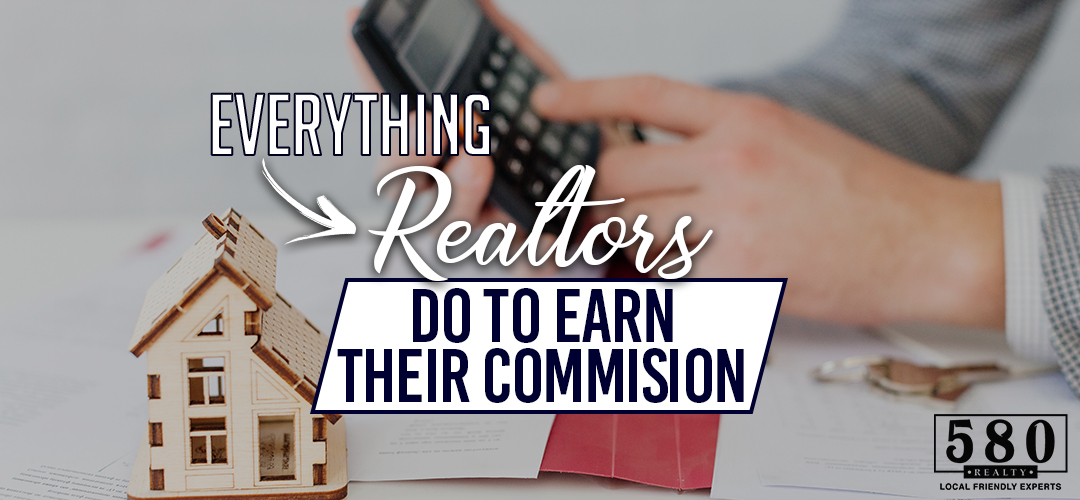 Everything Realtors Do To Earn Their Commission