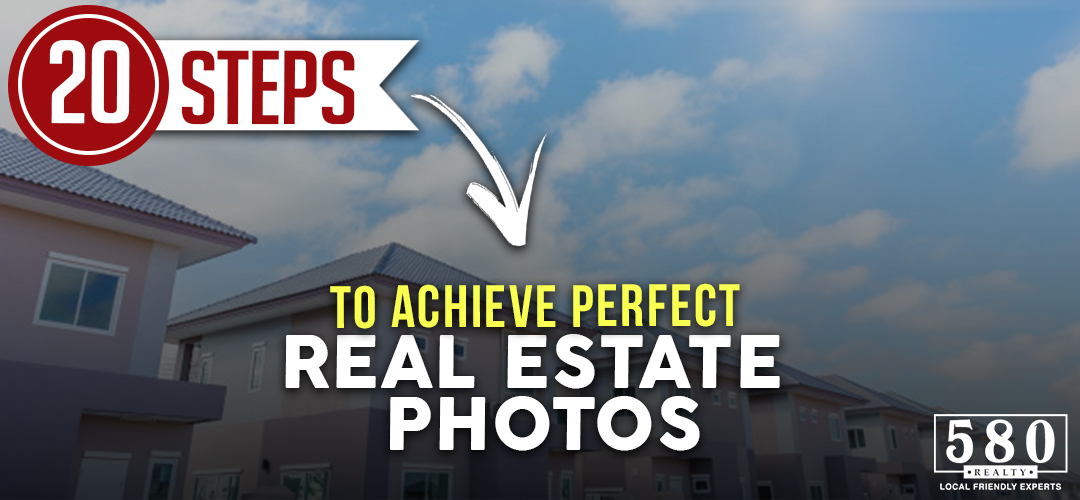 20 Steps to Achieve Perfect Real Estate Photos