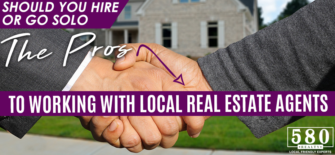 Should You Hire or Go Solo -The Pros To Working With Local Real Estate Agents