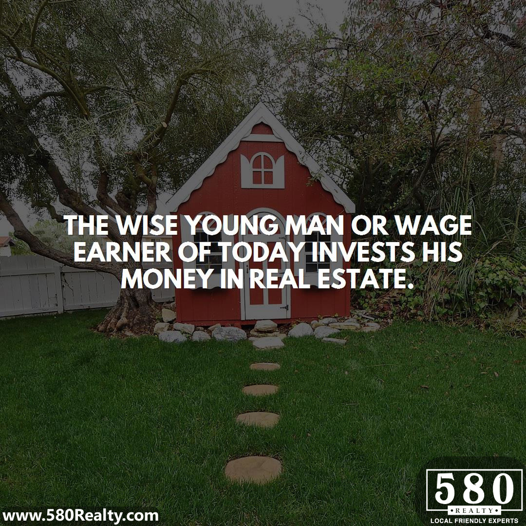 The wise young man or wage earner of today invests his money in real estate-2