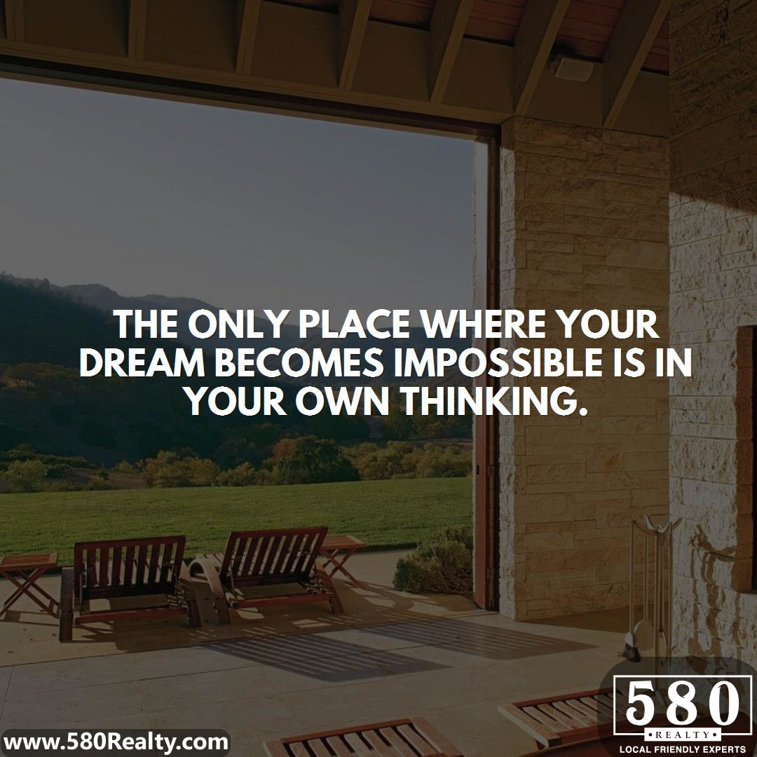 The only Place where your dream becomes Impossible is your Thinking