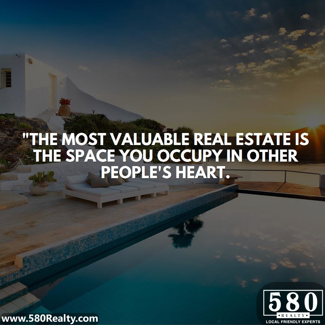 The most valuable real estate is the space you occupy in other people's heart