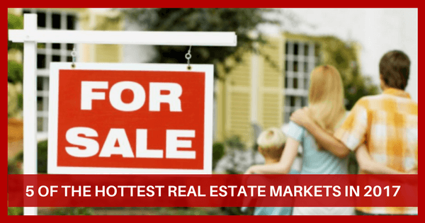 5 of the hottest real estate markets in 2017 for Hot real estate markets