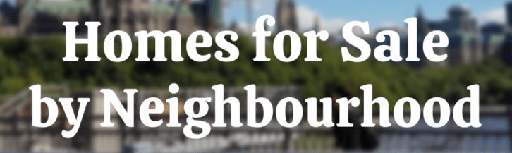 homes for sale by neighbourhood Ottawa