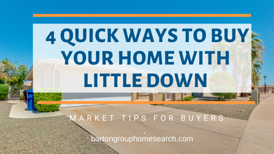 4 quick ways to buy your home with little down