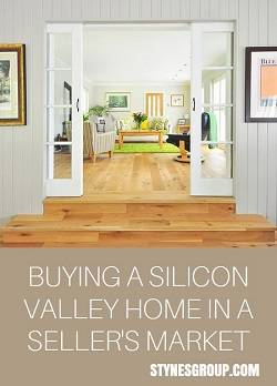 When buying a Silicon Valley home in a Seller's market, follow these tips to make you stand out from the crowd.