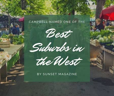 Sunset Magazine recently named Campbell as one of the Best Suburbs in the West thanks to its great schools, small town appeal and natural beauty.