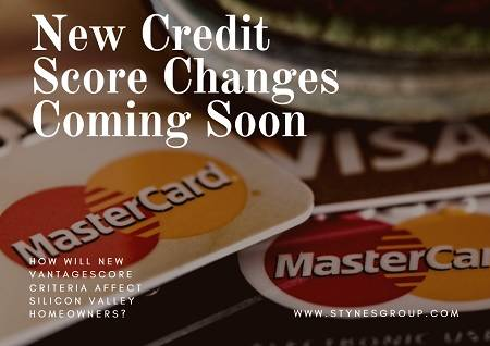 New credit score changes are set to be implemented by VantageScore later this year. How will it affect Silicon Valley homeowners?