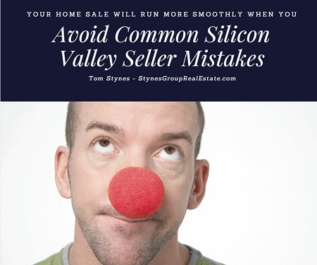 Pricing too high. Talking too much. Not staging your home. Avoid these common Silicon Valley seller mistakes and others for a smoother transaction.