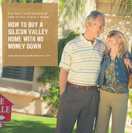 You don't necessarily have to come up with a huge chunk of change when buying a Silicon Valley home. Zero down payment loans area available to qualified applicants.
