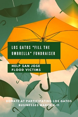 "When you visit a Los Gatos business between now and March 11th, look for a decorative paint can. This is the collection point for the Los Gatos ""Fill the Umbrella"" fundraiser to help San Jose flood victims."