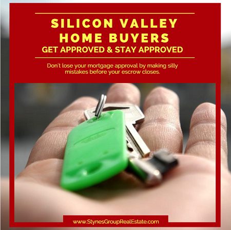 First, Silicon Valley home buyers need to find a home to purchase. Then, they need to get approved. Don't make these silly mistakes or you'll turn your loan approval into a loan declined.