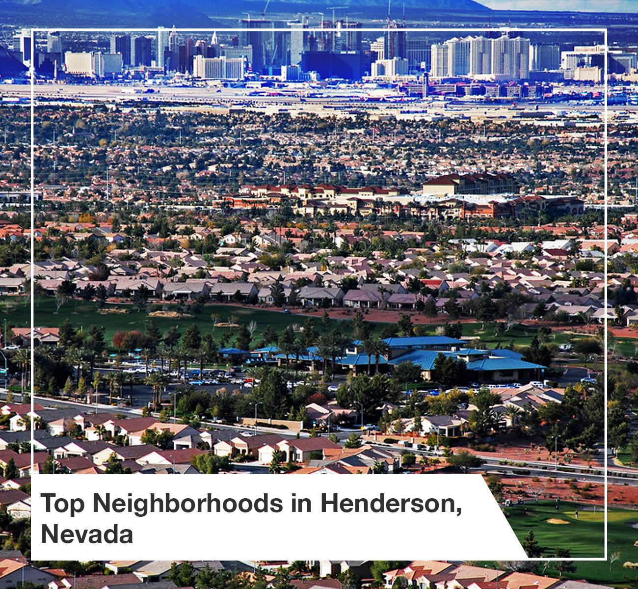 Top Neighborhoods in Henderson Nevada