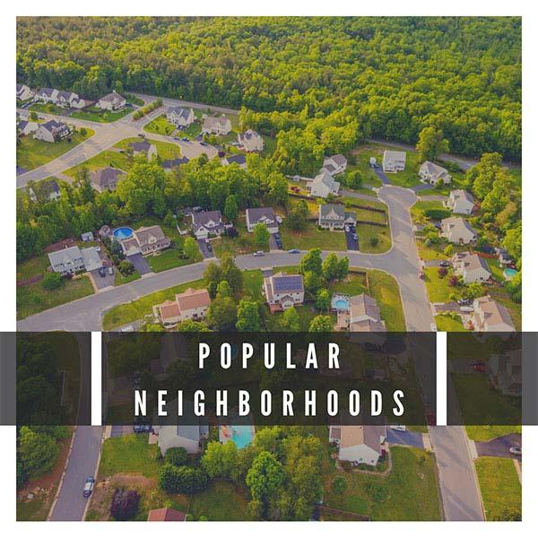 Homes For Sale in Popular Neighborhoods