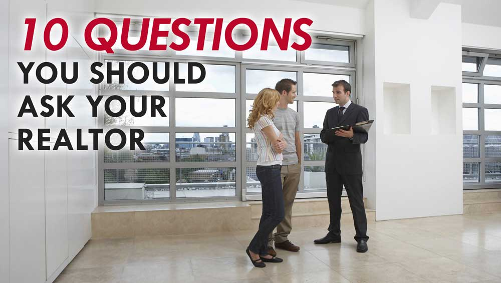 10 Question You Should Ask A Realtor