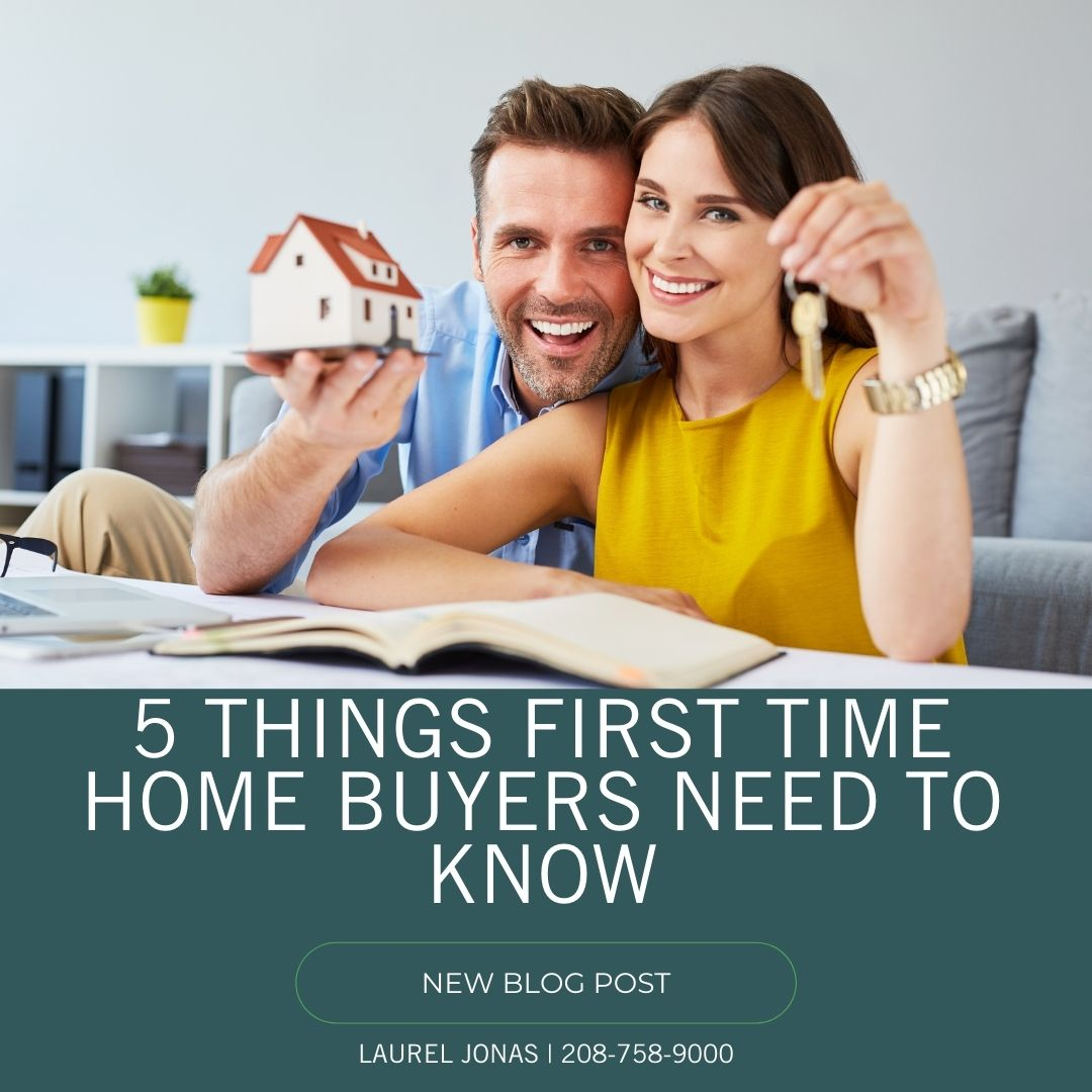 5 Things First Time Home Buyers Need To Know_Laurel Jonas Blog