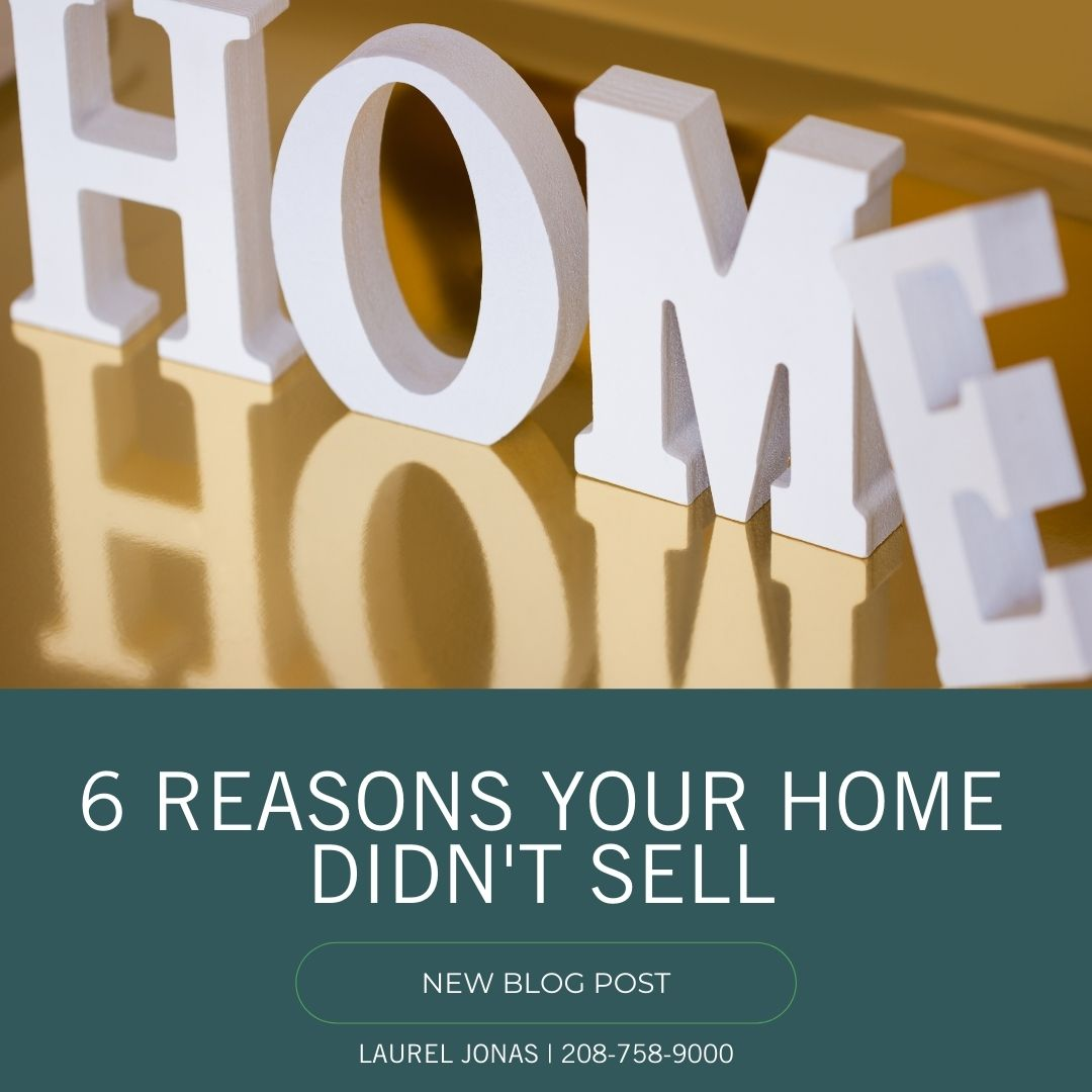 6 Reasons Your Home Didn't Sell_Laurel Jonas Blog