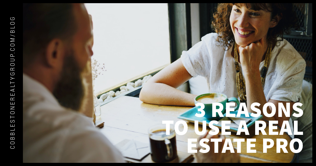 3 Reasons to Use a Real Estate Pro
