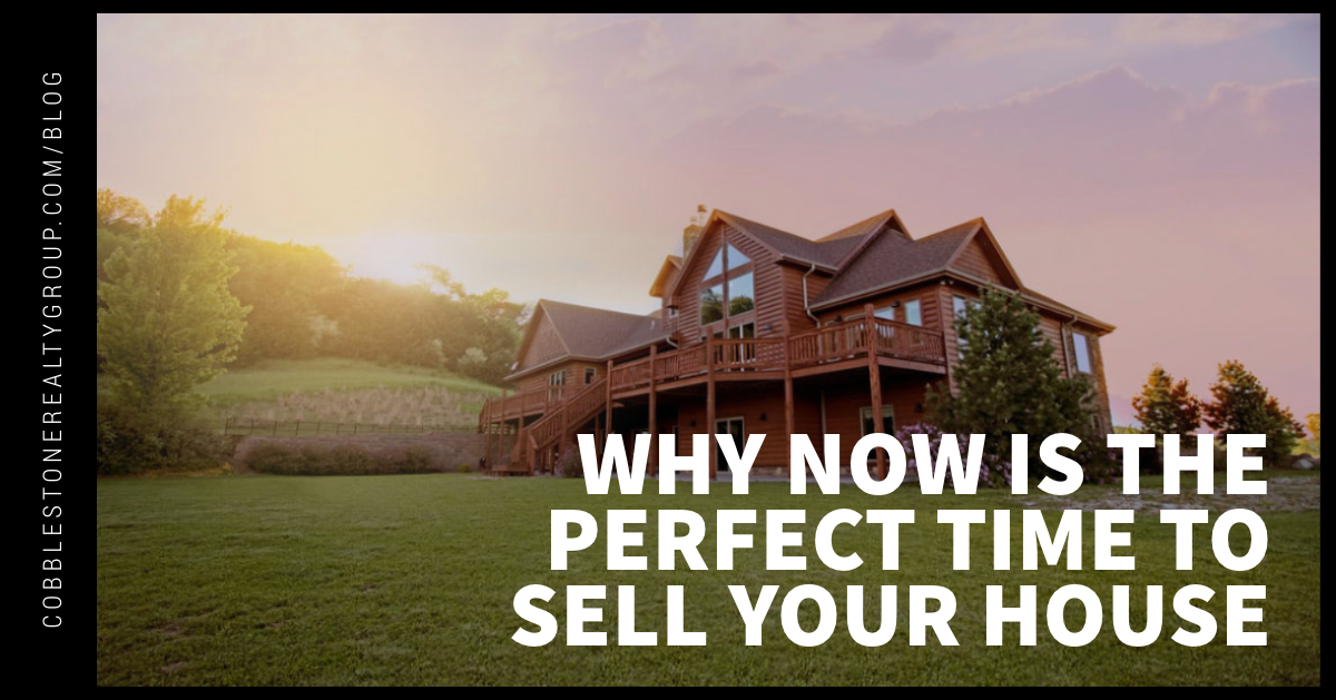 Why Now Is the Perfect Time to Sell Your House