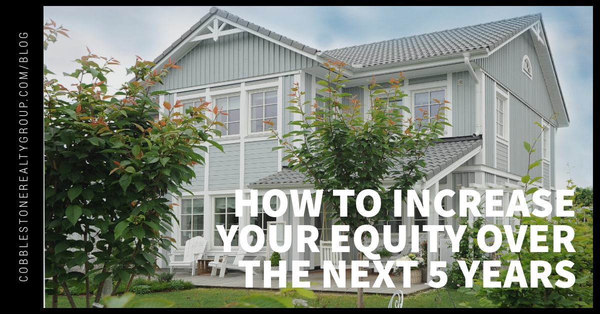 How to Increase Your Equity Over the Next 5 Years