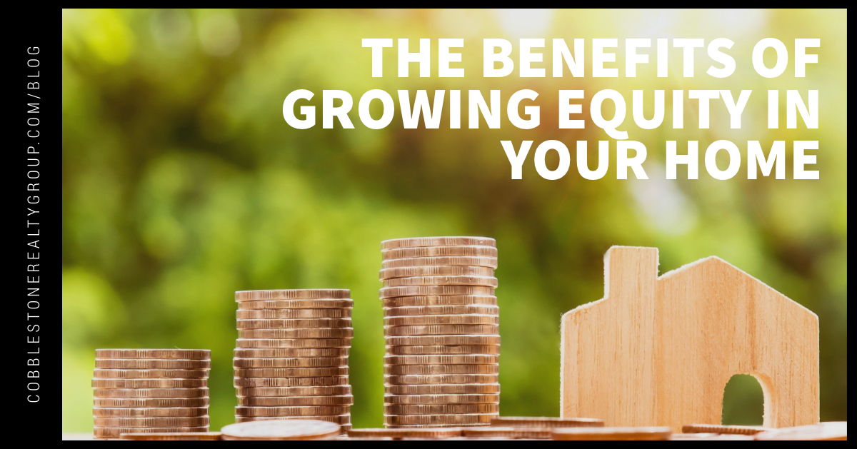 The Benefits of Growing Equity in Your Home