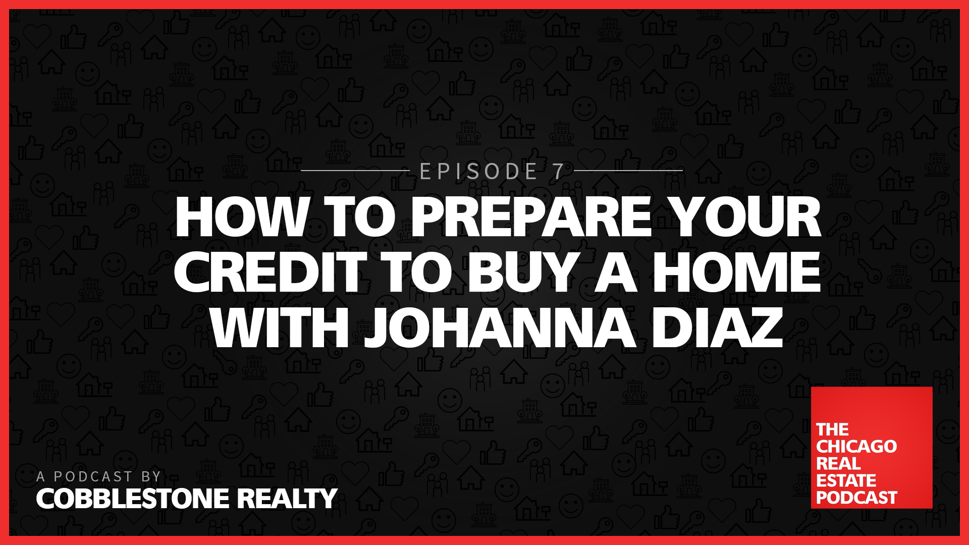 How to prepare your credit to buy a home with johanna diaz