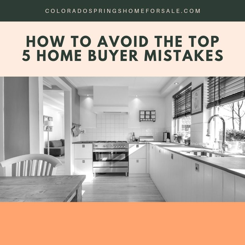 How to Avoid the Top 5 Home Buyer Mistakes