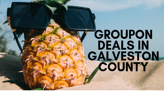 Groupon Deals in Galveston County