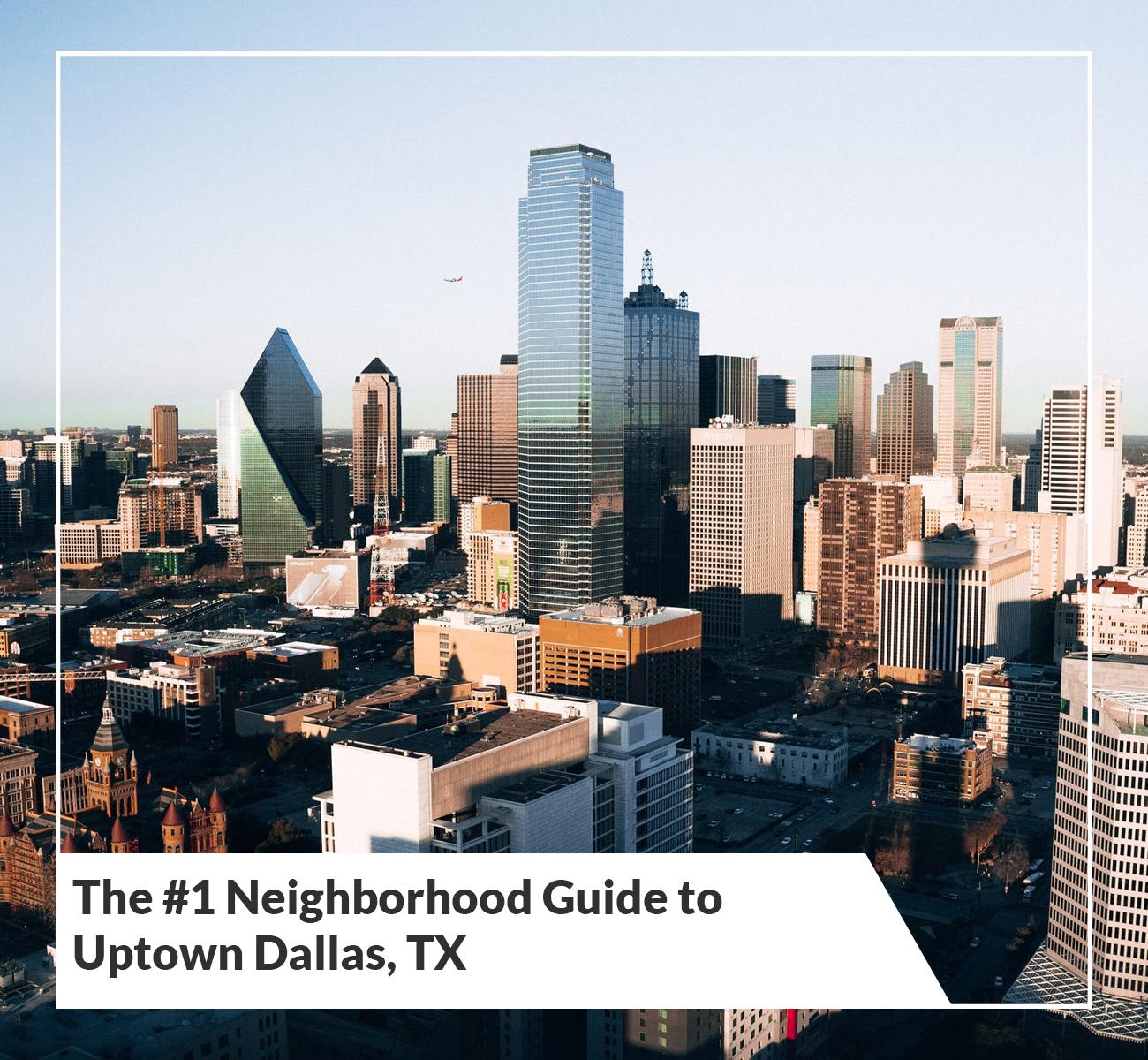 Neighborhood Guide to Uptown Dallas