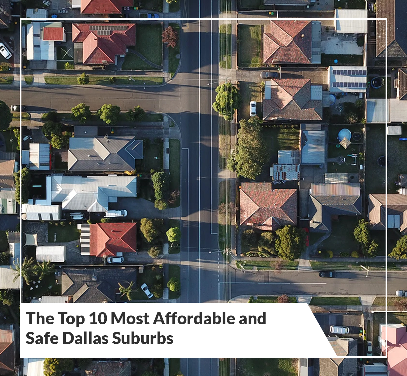 Top 10 Most Affordable, Safe Suburbs in Dallas