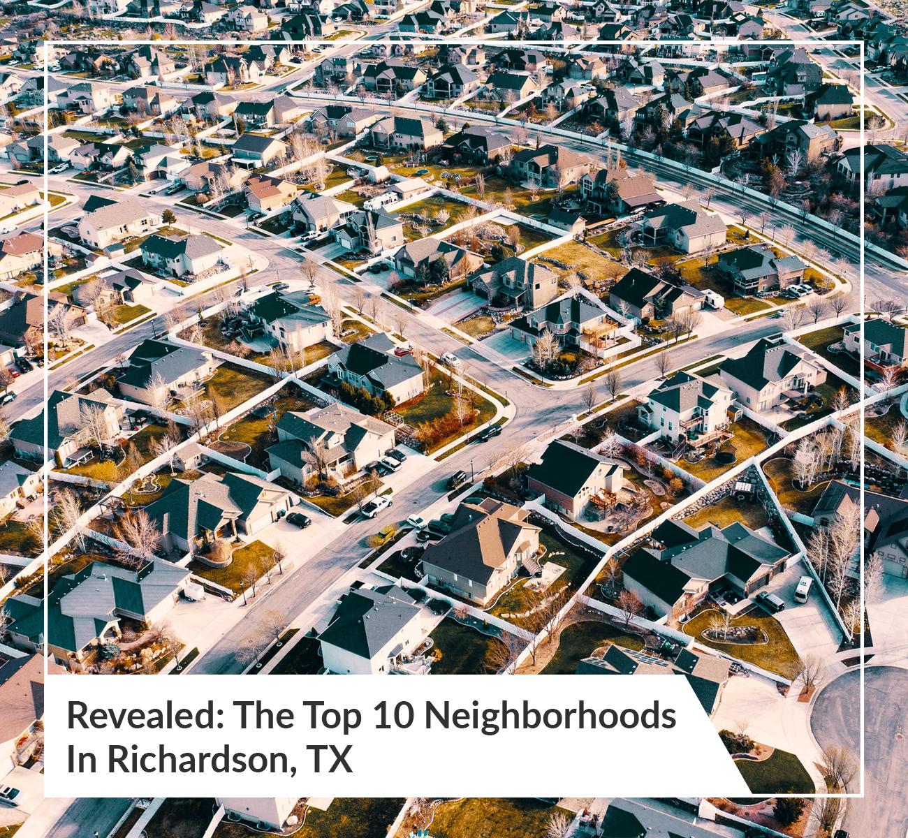 Top Neighborhoods in Richardson TX