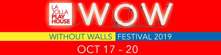 La Jolla Playhouse Wow without walls October 2019