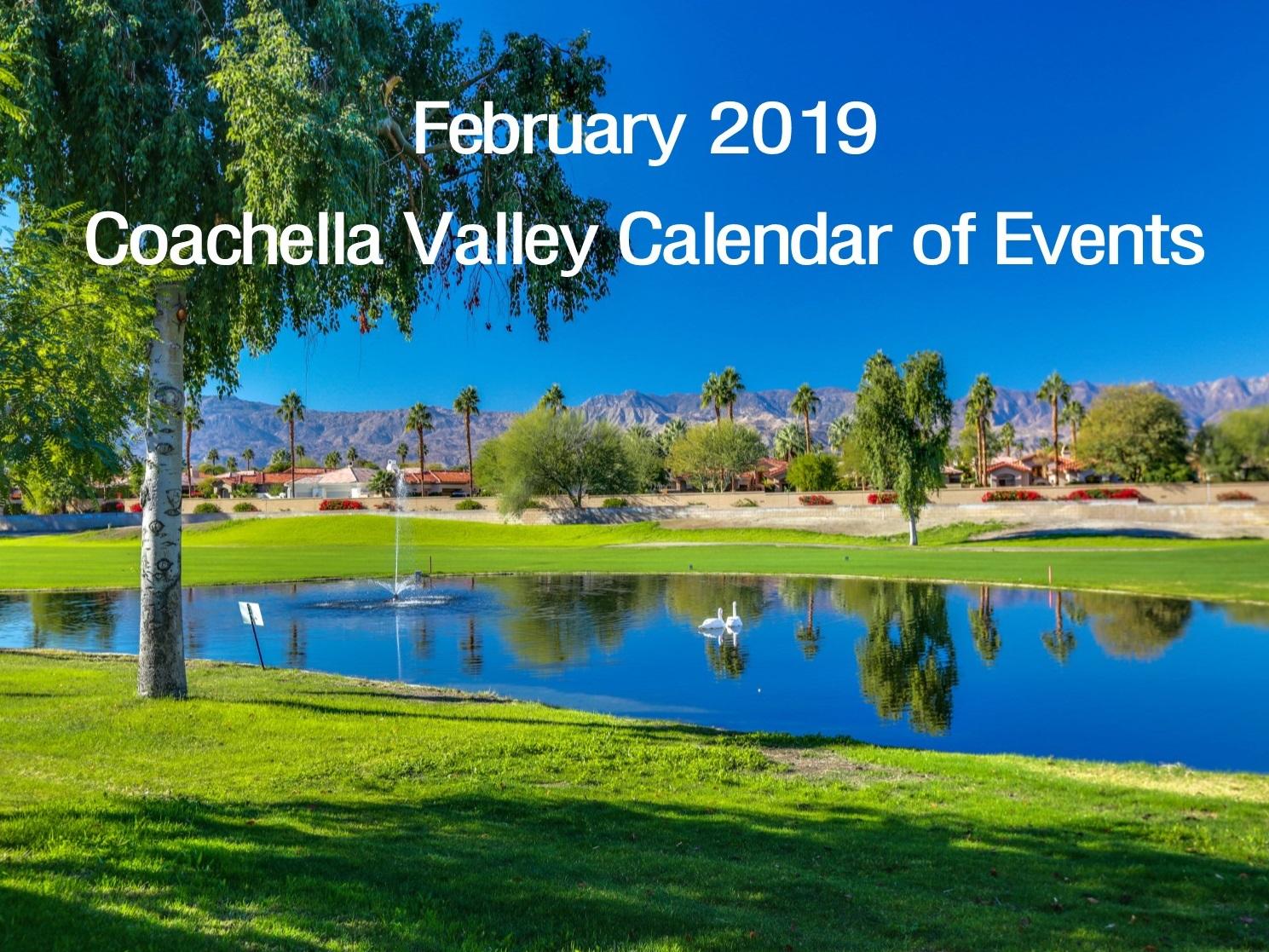 Cochella Valley Events Calendar February 2019 February 2019 Coachella Valley Calendar Of Events