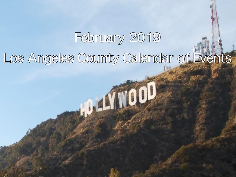 La Calendar February 2019 February 2019 Los Angeles County Calendar Of Events