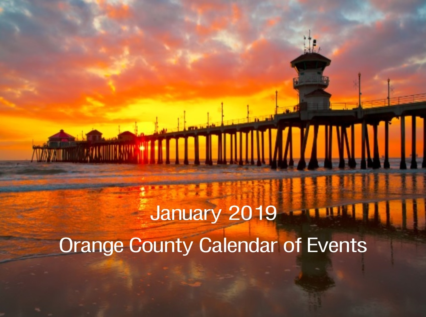 Oc Calendar 2019 January 2019 Orange County Calendar Of Events