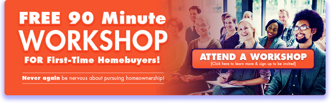 FREE 90 Minute First-Time Homebuyer Workshop